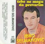 Ibro Selmanovic  -Diskografija 13772270_Ibro_Selmanovic_-_tebe_ne_mogu_da_prevarim
